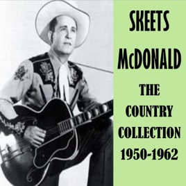 The Country Collection 1950-1962 by Skeets McDonald on iTunes