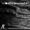 Affin Reworked 1