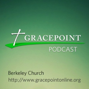 Gracepoint Berkeley Church Podcast (mp3)