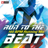 Run to the Beat (60 Min Non-Stop Running Mix 160 BPM)