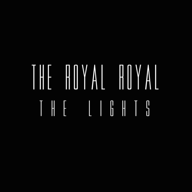 The Lights by The Royal Royal