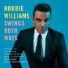 Swings Both Ways, Robbie Williams
