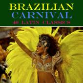Carnival in Brazil: 40 Latin Classics