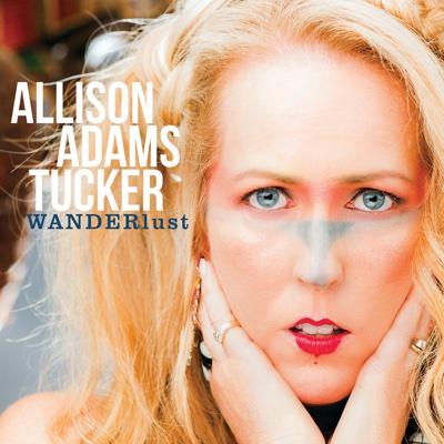 Wanderlust - Allison Adams Tucker album