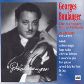 Georges Boulanger: The Great Gypsy Violinist – 1934-1939 Recordings