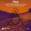 Just Like Gold (Blaikz & BlackBonez Remix) [feat. Naika] - Single - Fytch