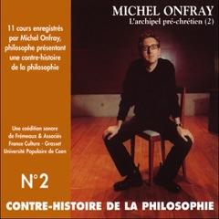 Contre-histoire de la philosophie 2.1: L'archipel pré-chrétien - D'Epicure à Diogène d'Œnoanda