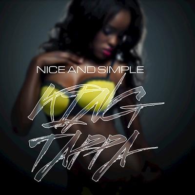 Nice and Simple - Single - King Tappa album