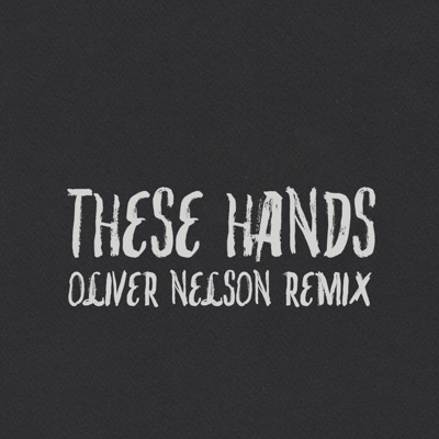 These Hands (Oliver Nelson Remix) - Single - Samm Henshaw album
