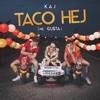 Taco Hej (Me. Gu$ta) - Single - KAJ