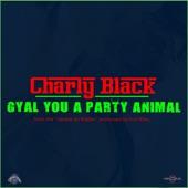 Gyal You a Party Animal - Single