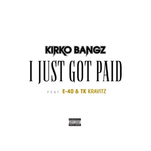 I Just Got Paid (feat. E-40 & TK Kravitz) - Single Mp3 Download