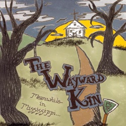 Meanwhile in Mississippi... - The Wayward Kin Album Cover
