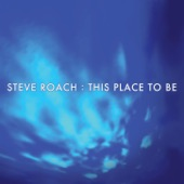 Steve Roach - This Place to Be