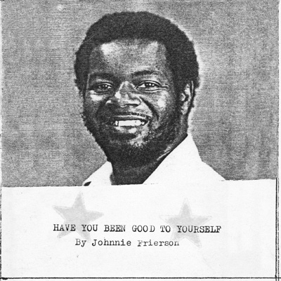 Have You Been Good to Yourself - Johnnie Frierson album