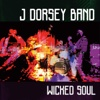 Wicked Soul - J Dorsey Band