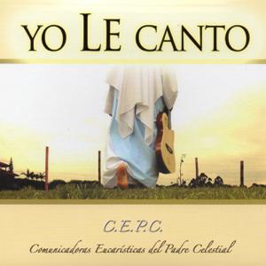 Comunicadoras Eucarísticas del Padre Celestial - Yo Le Canto