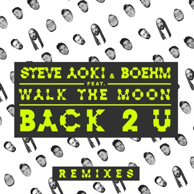Back 2 U (feat. Walk the Moon) [Remixes] - EP - Steve Aoki
