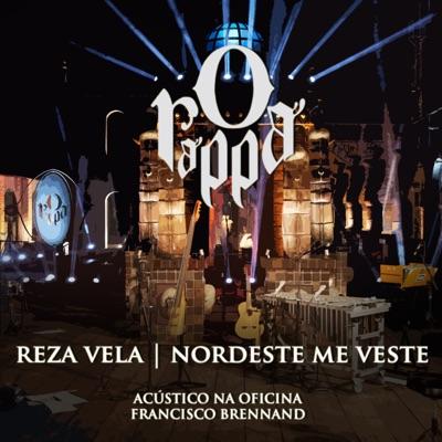 Reza Vela / Norte-Nordeste Me Veste (Participação Especial de RAPadura Xique Chico) [Ao Vivo] - Single - O Rappa