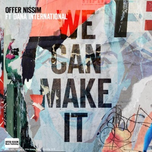 We Can Make It (Intro Club Version) [feat. Dana International] - Single - Offer Nissim - Offer Nissim