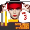 Sweet Dreams Are Made of Tech House, Vol. 3 - Various Artists