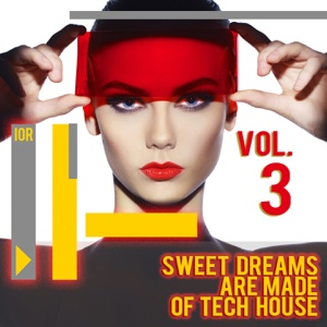 Sweet Dreams Are Made of Tech House, Vol. 3 - Various Artists - Various Artists