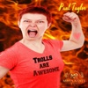Trolls are Awesome - Single - Paul Taylor