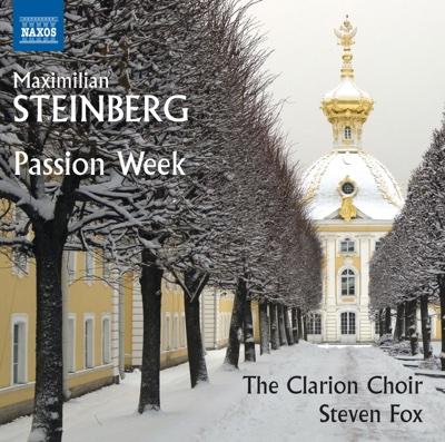 Steinberg: Passion Week, Op. 13 - The Clarion Choir & Steven Fox album