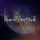 Power Of Gratitude-Fearless Soul