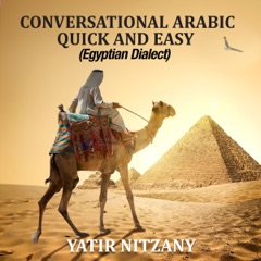 Conversational Arabic Quick and Easy: Egyptian Dialect, Spoken Egyptian Arabic, Colloquial Arabic of Egypt (Unabridged)
