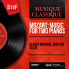 Mozart: Music for Two Pianos (Mono Version) - Alfred Brendel & Walter Klien