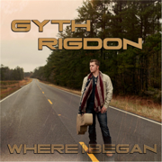 Where I Began - Gyth Rigdon - Gyth Rigdon