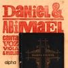 Daniel e Abimael