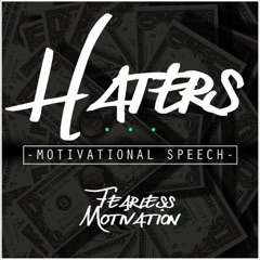 Haters: Motivational Speech