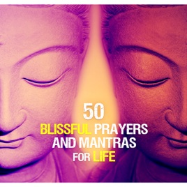 50 Blissful Prayers and Mantras for Life: Spiritual Music for Relaxation  Yoga Meditation, Therapeutic Touch for the Soul de Chakra Healing Music