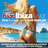 Ibiza Fever 2016 (The Best of Deep House, House and Electro Music including a Special Mix by Bob Sinclar)