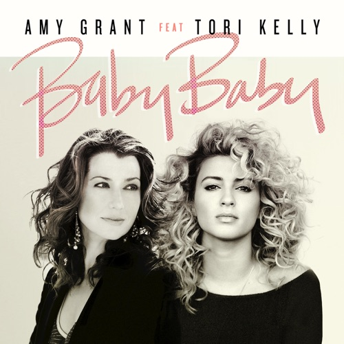Amy Grant - Baby Baby (feat. Tori Kelly) - Single