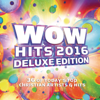 Wow Hits 2016 (deluxe Edition) - Various Artists