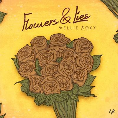 Flowers&Lies - Single - Nellie Roxx album