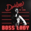 Boss Lady - Deidre & the Dark
