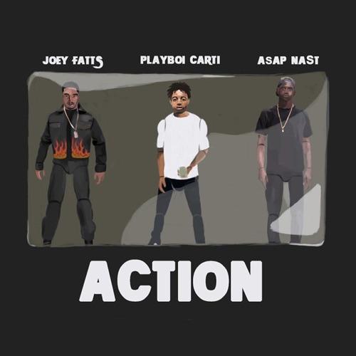 Joey Fatts - Action (feat. A$AP Nast & Playboi Carti) - Single