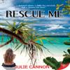 Rescue Me (Unabridged) - Julie Cannon