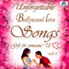 Unforgettable Bollywood Love Songs, Vol. 4