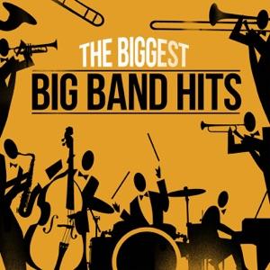 The Biggest Big Band Hits