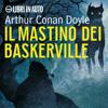Sherlock Holmes e il mastino dei Baskerville - Arthur Conan Doyle