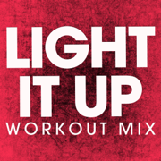 Light It Up (Extended Workout Mix) - Power Music Workout - Power Music Workout