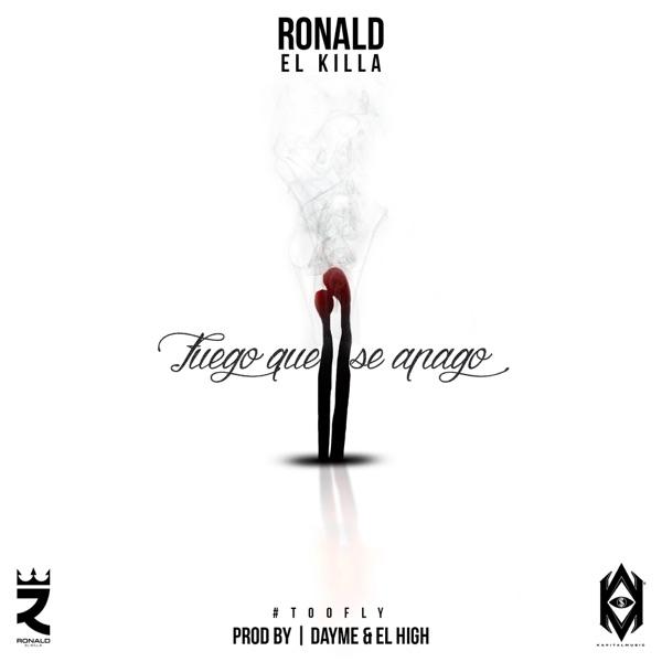 Fuego Que Se Apago (feat. Ronald El Killa) - Single