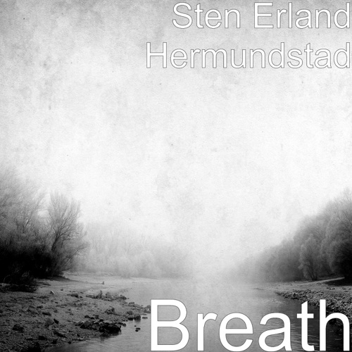 Sten Erland Hermundstad - Breath