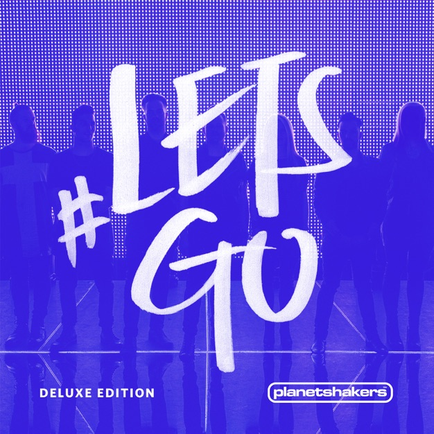#LetsGo by Planetshakers