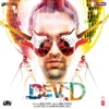 Dev D Original Motion Picture Soundtrack